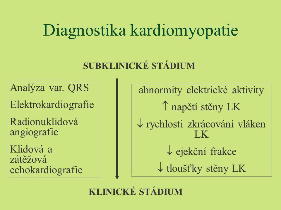 Diagnostika kardiomyopatie SUBKLINICKÉ STÁDIUM KLINICKÉ STÁDIUM Analýza var.