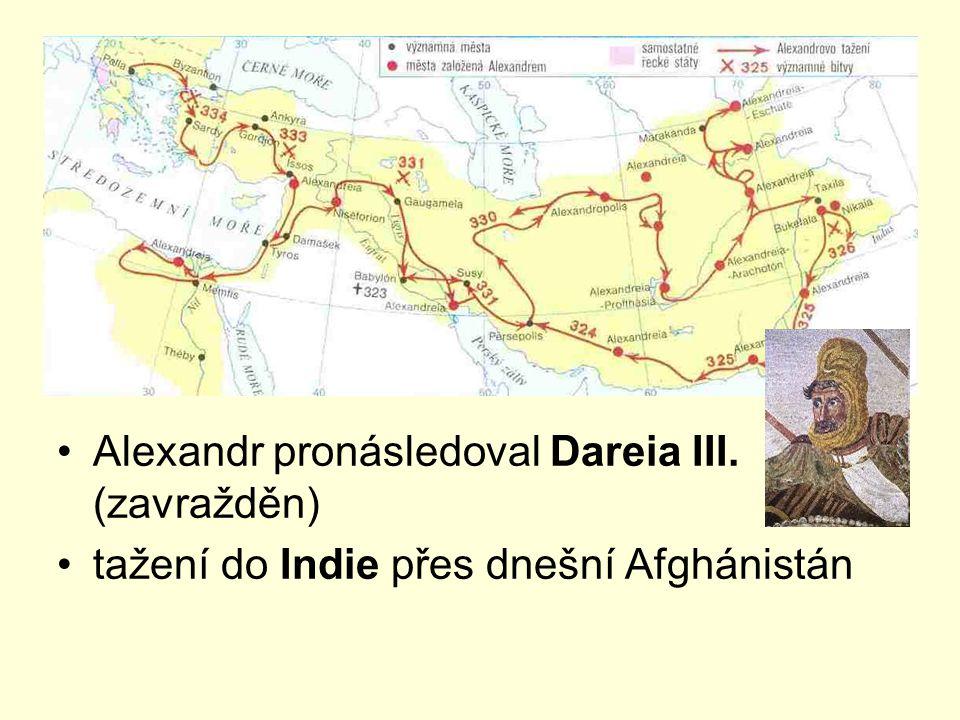 Alexandr pronásledoval Dareia III. (zavražděn) tažení do Indie přes dnešní Afghánistán