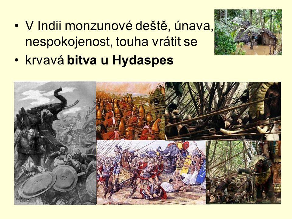 V Indii monzunové deště, únava, nespokojenost, touha vrátit se krvavá bitva u Hydaspes