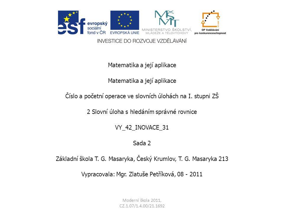 Matematika a její aplikace Číslo a početní operace ve slovních úlohách na I.