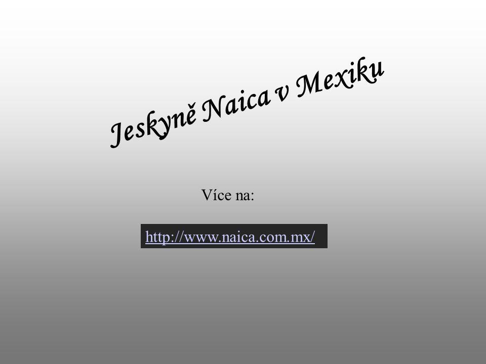 Jeskyně Naica v Mexiku http://www.naica.com.mx/ Více na: