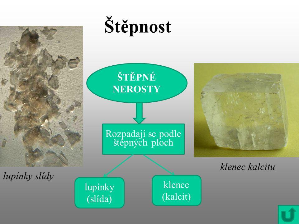 Chemické vlastnosti minerálů rozpustnost ve vodě (sůl kamenná) reakce s kyselinami: zlato je rozpustné v lučavce královské reakce uhličitanů s HCl, (kalcit s HCl šumí) Úkol: Vyzkoušej reakci kalcitu s HCl.