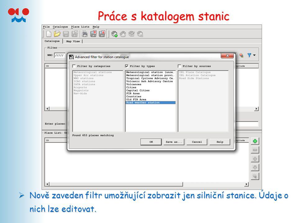 Práce s katalogem stanic  Nově zaveden filtr umožňující zobrazit jen silniční stanice.