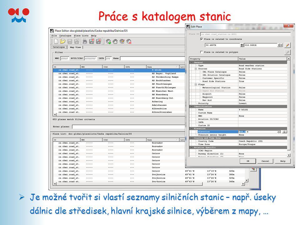 Práce s katalogem stanic  Je možné tvořit si vlastí seznamy silničních stanic – např.