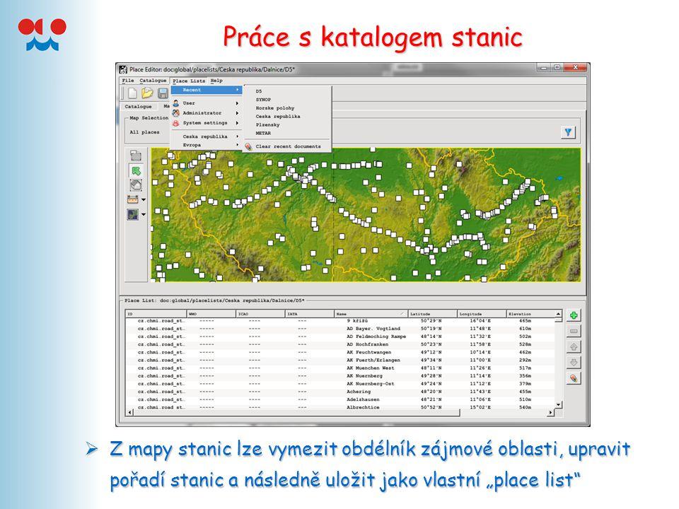 """Práce s katalogem stanic  Z mapy stanic lze vymezit obdélník zájmové oblasti, upravit pořadí stanic a následně uložit jako vlastní """"place list"""