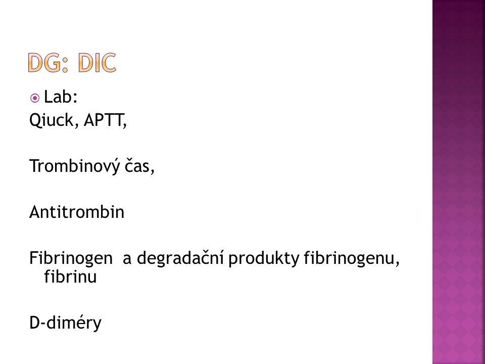  Lab: Qiuck, APTT, Trombinový čas, Antitrombin Fibrinogen a degradační produkty fibrinogenu, fibrinu D-diméry