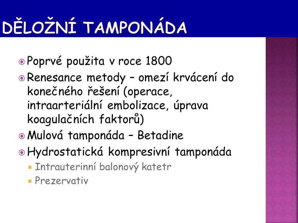  Poprvé použita v roce 1800  Renesance metody – omezí krvácení do konečného řešení (operace, intraarteriální embolizace, úprava koagulačních faktorů