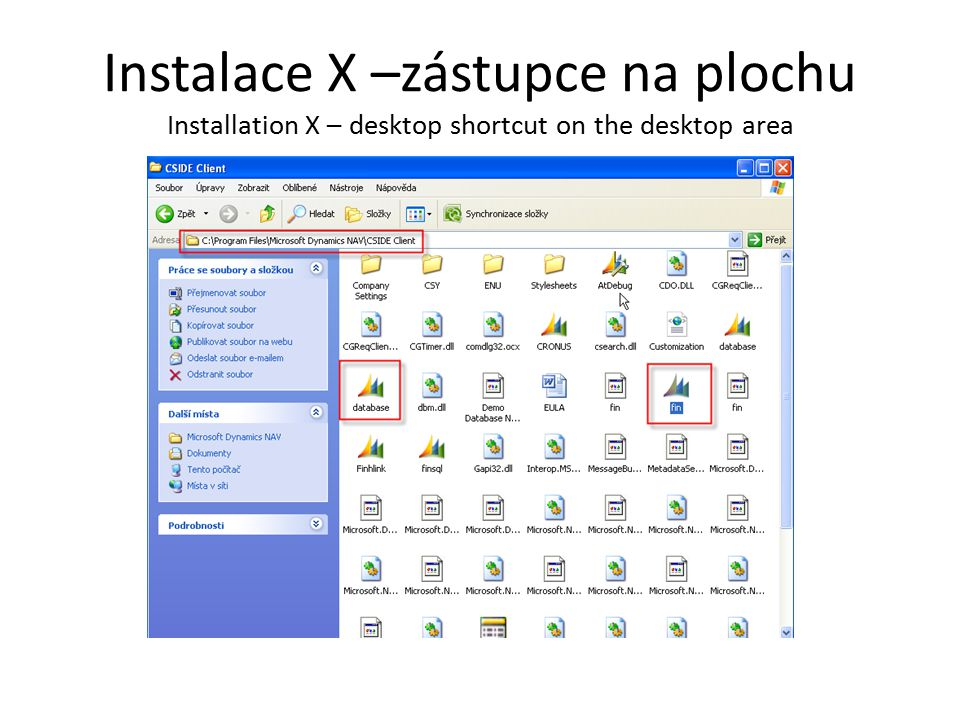 Instalace X –zástupce na plochu Installation X – desktop shortcut on the desktop area