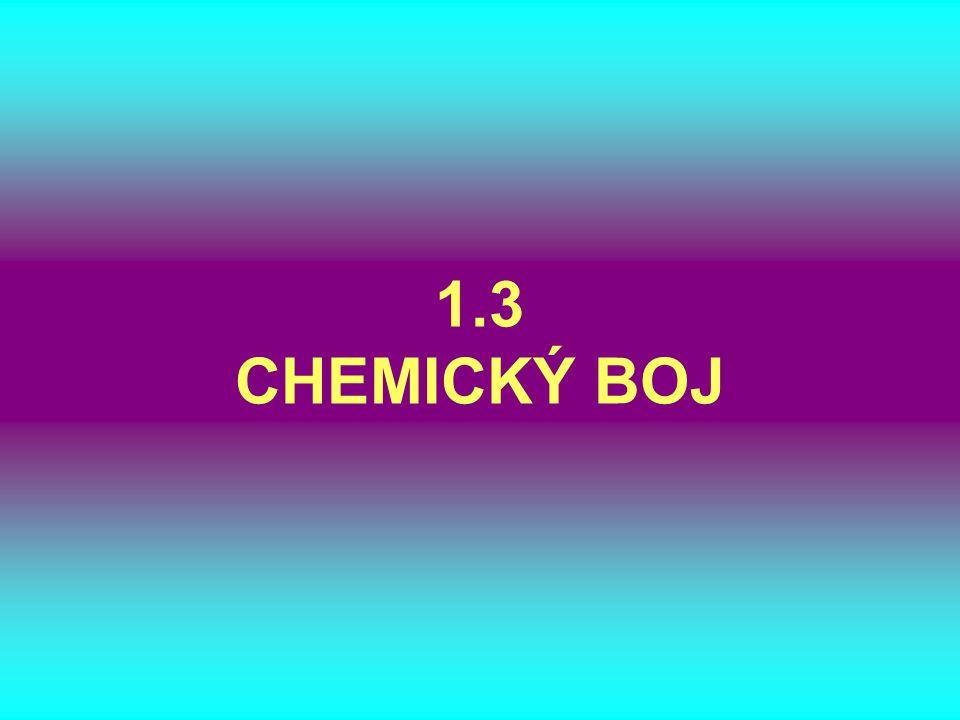 1.3 CHEMICKÝ BOJ