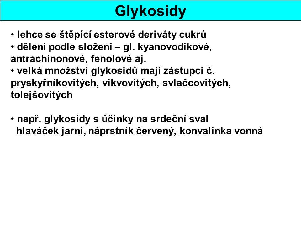 Glykosidy lehce se štěpící esterové deriváty cukrů dělení podle složení – gl. kyanovodíkové, antrachinonové, fenolové aj. velká množství glykosidů maj