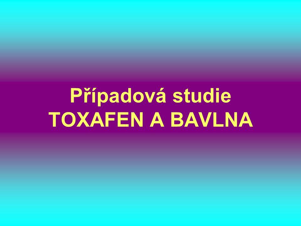 Případová studie TOXAFEN A BAVLNA