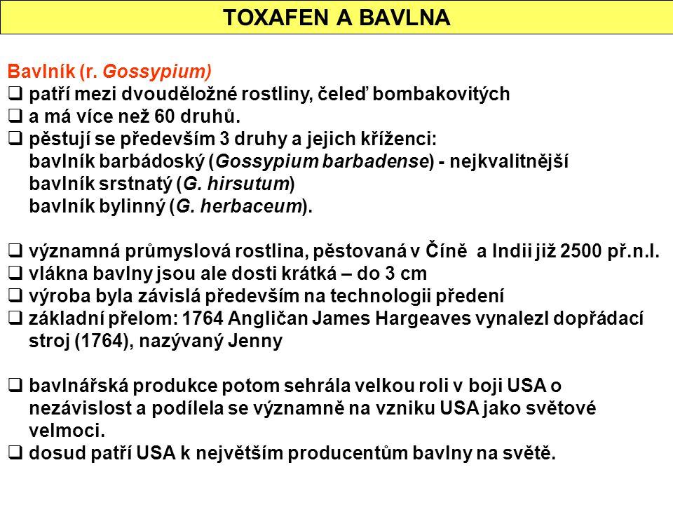 TOXAFEN A BAVLNA Bavlník (r. Gossypium)  patří mezi dvouděložné rostliny, čeleď bombakovitých  a má více než 60 druhů.  pěstují se především 3 druh