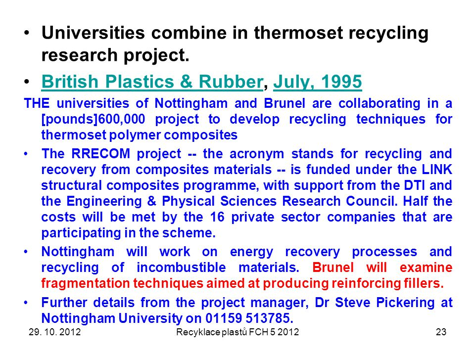 23 Universities combine in thermoset recycling research project. British Plastics & Rubber, July, 1995British Plastics & RubberJuly, 1995 THE universi