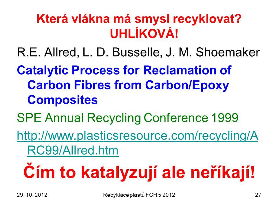 Která vlákna má smysl recyklovat.UHLÍKOVÁ. 27 R.E.