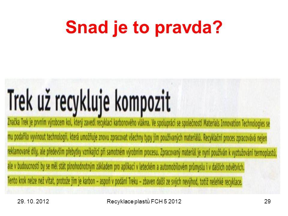 Snad je to pravda? 29. 10. 2012Recyklace plastů FCH 5 201229