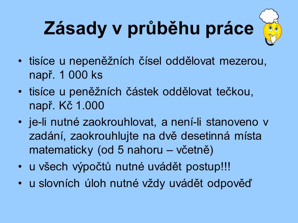 Zásady v průběhu práce tisíce u nepeněžních čísel oddělovat mezerou, např.