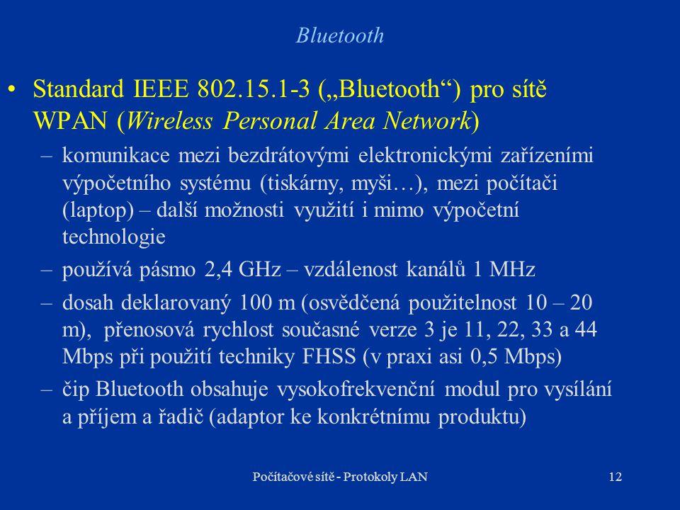 """12 Bluetooth Standard IEEE 802.15.1-3 (""""Bluetooth"""") pro sítě WPAN (Wireless Personal Area Network) –komunikace mezi bezdrátovými elektronickými zaříze"""