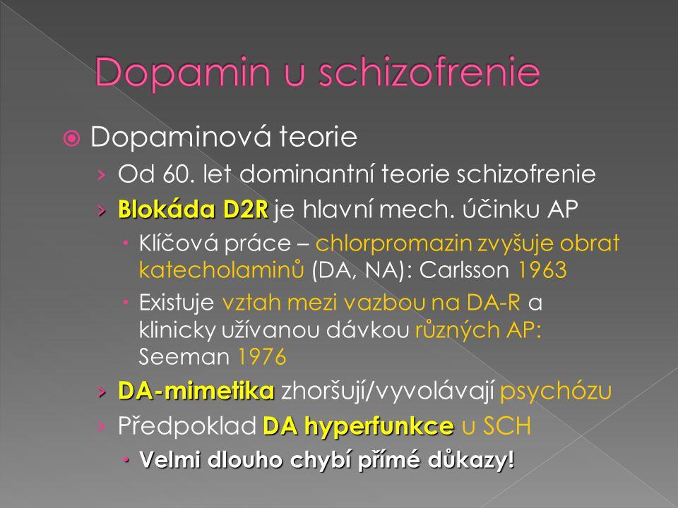  Dopaminová teorie › Od 60. let dominantní teorie schizofrenie › Blokáda D2R › Blokáda D2R je hlavní mech. účinku AP  Klíčová práce – chlorpromazin