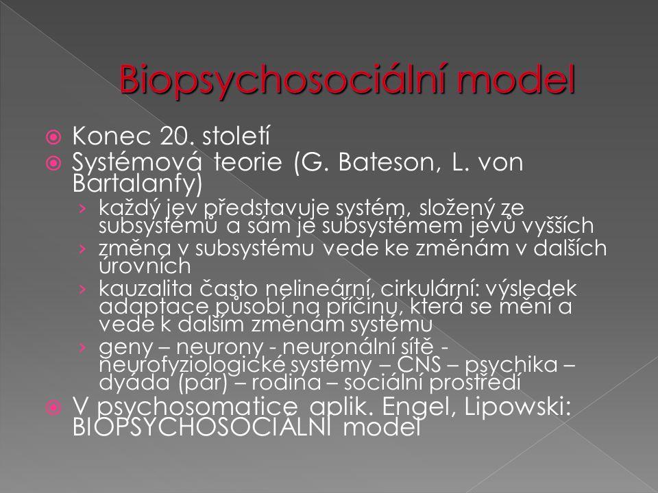  Konec 20. století  Systémová teorie (G. Bateson, L. von Bartalanfy) › každý jev představuje systém, složený ze subsystémů a sám je subsystémem jevů