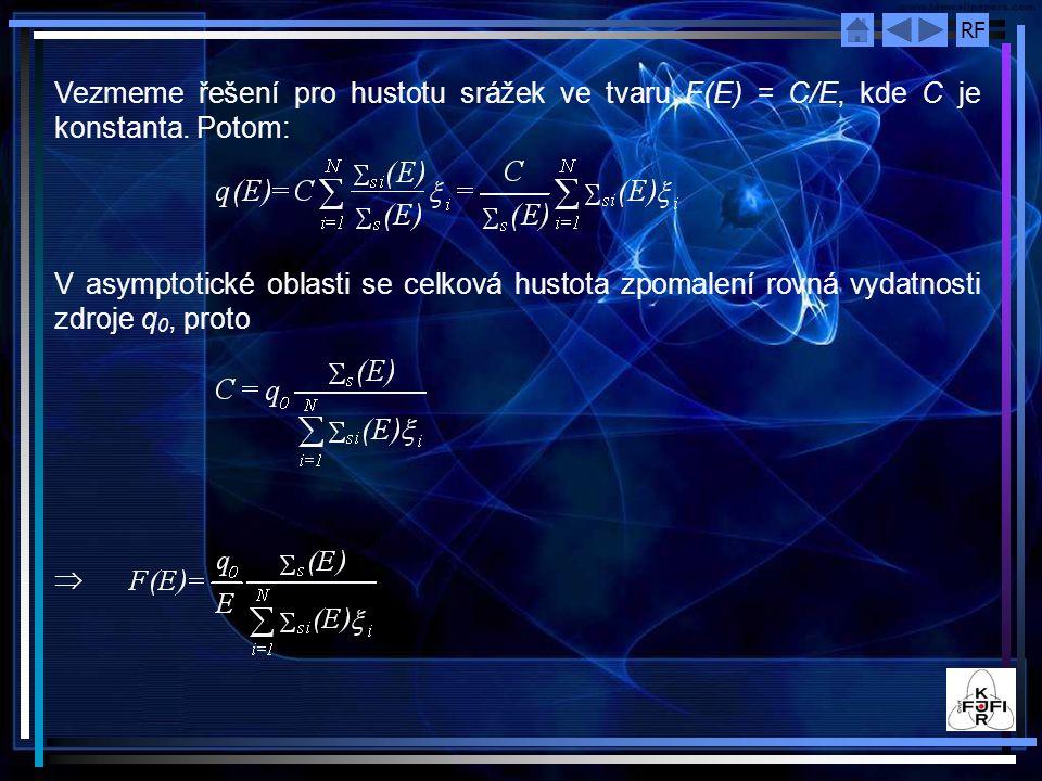 RF Vezmeme řešení pro hustotu srážek ve tvaru F(E) = C/E, kde C je konstanta. Potom: V asymptotické oblasti se celková hustota zpomalení rovná vydatno