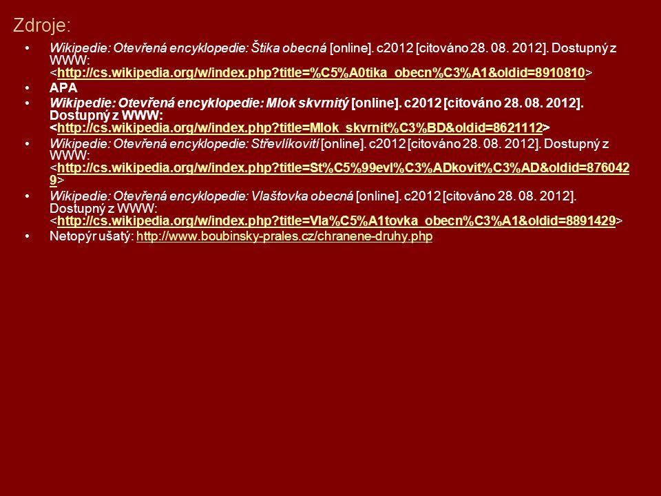 Zdroje: Wikipedie: Otevřená encyklopedie: Štika obecná [online]. c2012 [citováno 28. 08. 2012]. Dostupný z WWW: http://cs.wikipedia.org/w/index.php?ti