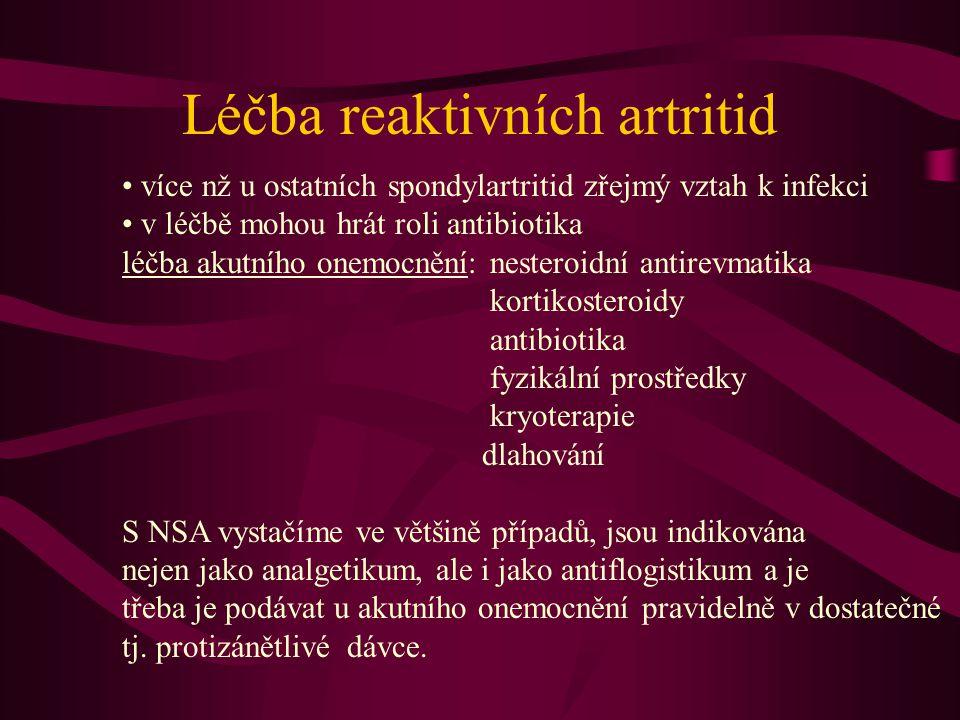 Léčba reaktivních artritid více nž u ostatních spondylartritid zřejmý vztah k infekci v léčbě mohou hrát roli antibiotika léčba akutního onemocnění: n