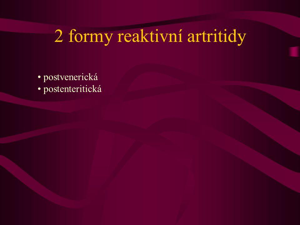 2 formy reaktivní artritidy postvenerická postenteritická