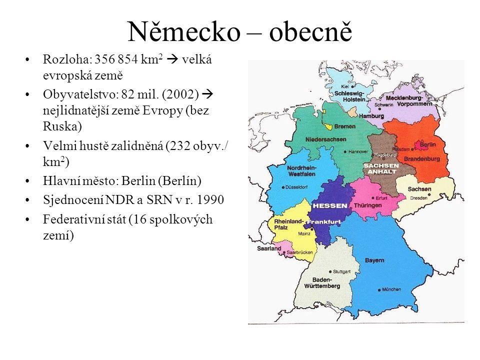 Německo – obecně Rozloha: 356 854 km 2  velká evropská země Obyvatelstvo: 82 mil. (2002)  nejlidnatější země Evropy (bez Ruska) Velmi hustě zalidněn