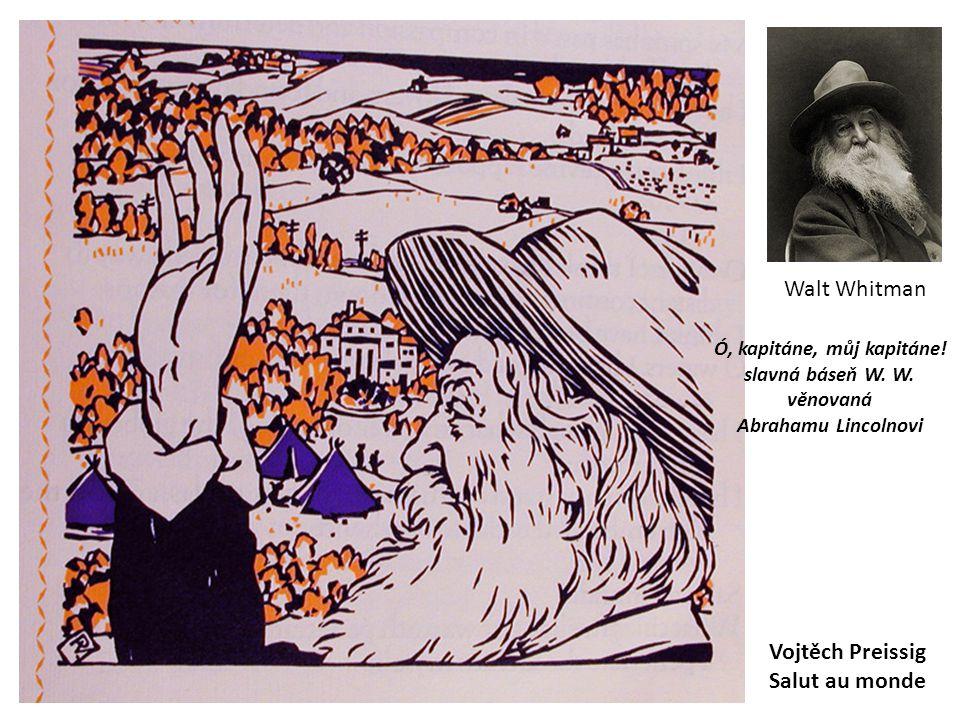 Vojtěch Preissig Salut au monde Walt Whitman Ó, kapitáne, můj kapitáne! slavná báseň W. W. věnovaná Abrahamu Lincolnovi