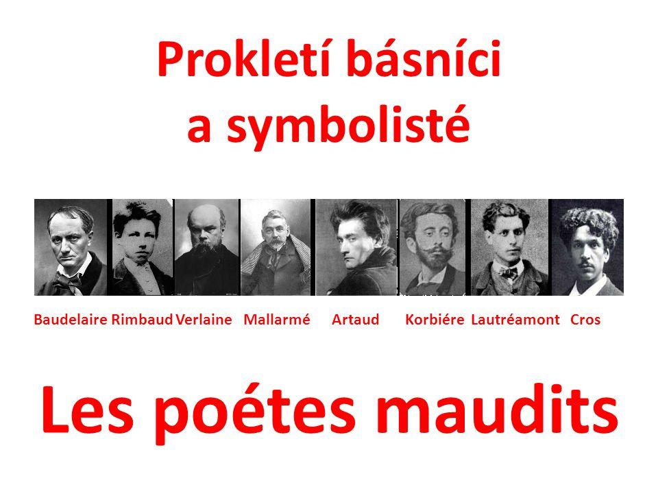 Prokletí básníci a symbolisté Baudelaire Rimbaud Verlaine Mallarmé Artaud Korbiére Lautréamont Cros Les poétes maudits