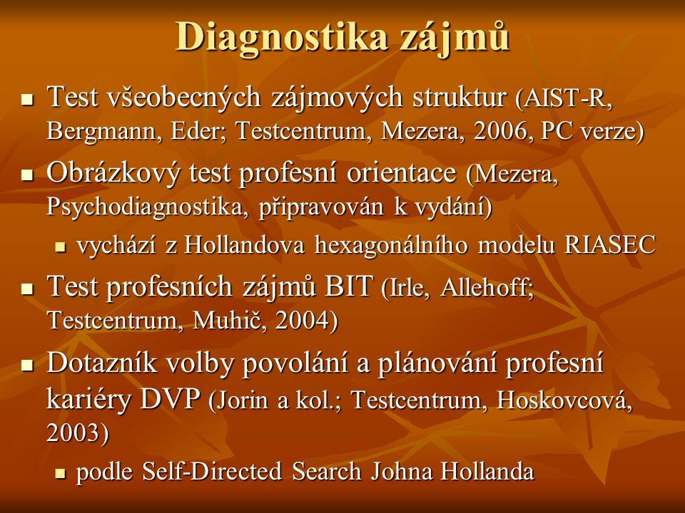 Diagnostika zájmů Test všeobecných zájmových struktur (AIST-R, Bergmann, Eder; Testcentrum, Mezera, 2006, PC verze) Test všeobecných zájmových struktu