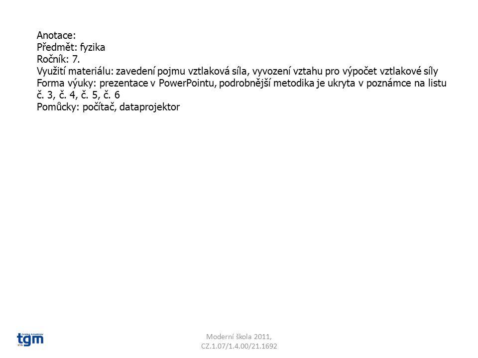 Anotace: Předmět: fyzika Ročník: 7. Využití materiálu: zavedení pojmu vztlaková síla, vyvození vztahu pro výpočet vztlakové síly Forma výuky: prezenta