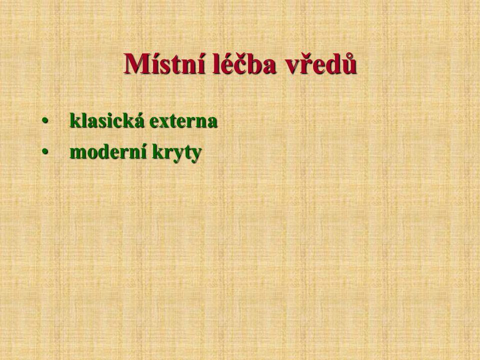 Místní léčba vředů klasická externaklasická externa moderní krytymoderní kryty
