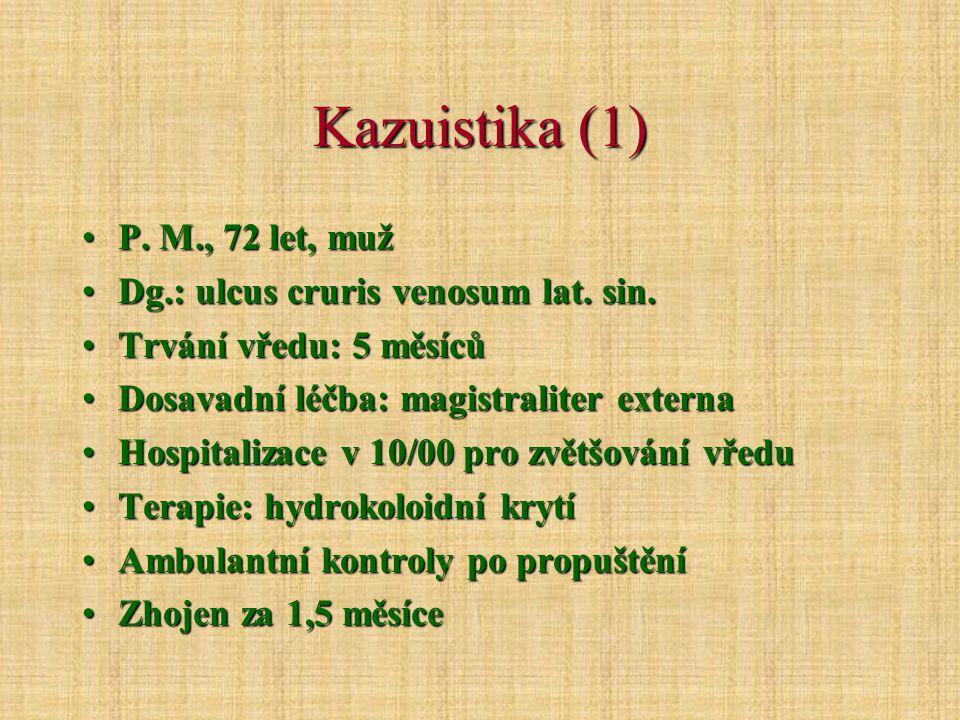 Kazuistika (1) P.M., 72 let, mužP. M., 72 let, muž Dg.: ulcus cruris venosum lat.