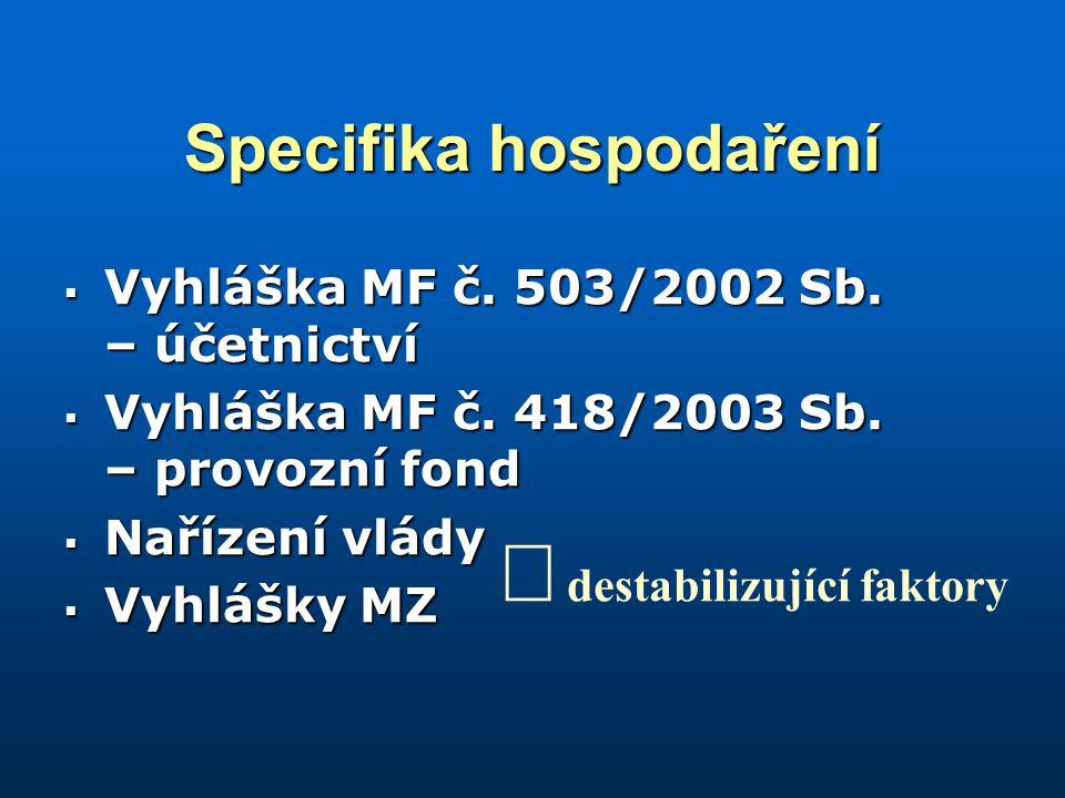 Specifika hospodaření  Vyhláška MF č. 503/2002 Sb.