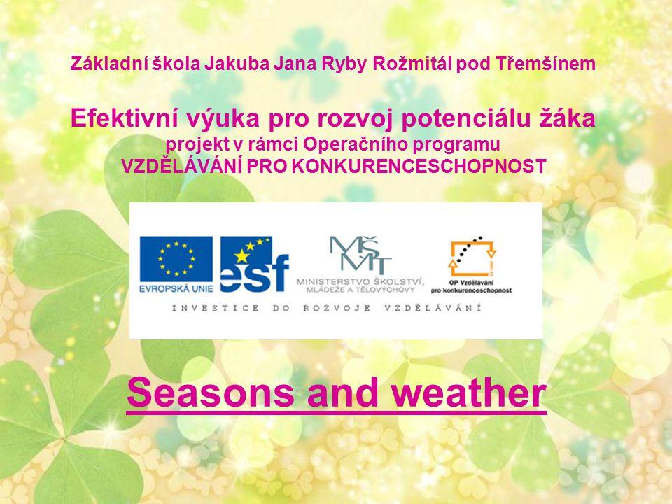 Téma: Seasons and weather 3.– 5. ročník Použitý software: držitel licence - ZŠ J.