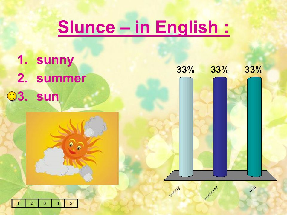 Slunce – in English : 12345 1.sunny 2.summer 3.sun