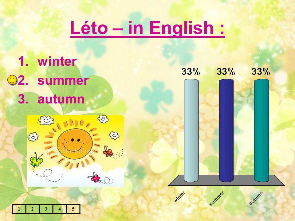Podzim – in English : 12345 1.autumn 2.summer 3.winter