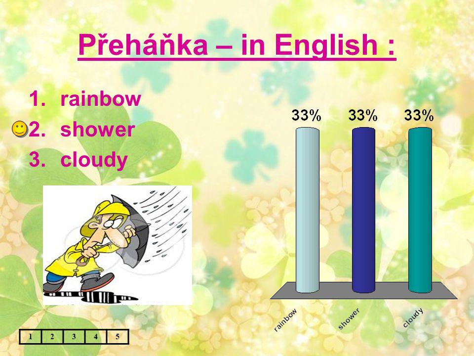 Zamračeno – in English : 12345 1.cloudy 2.windy 3.sunny