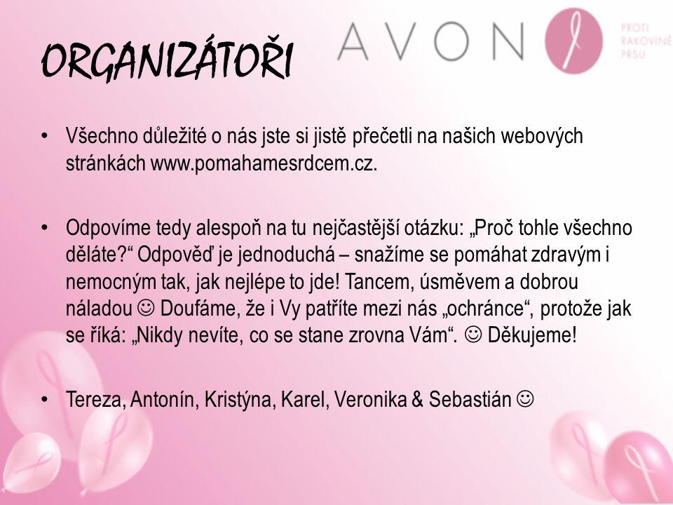 ORGANIZÁTOŘI Všechno důležité o nás jste si jistě přečetli na našich webových stránkách www.pomahamesrdcem.cz. Odpovíme tedy alespoň na tu nejčastější