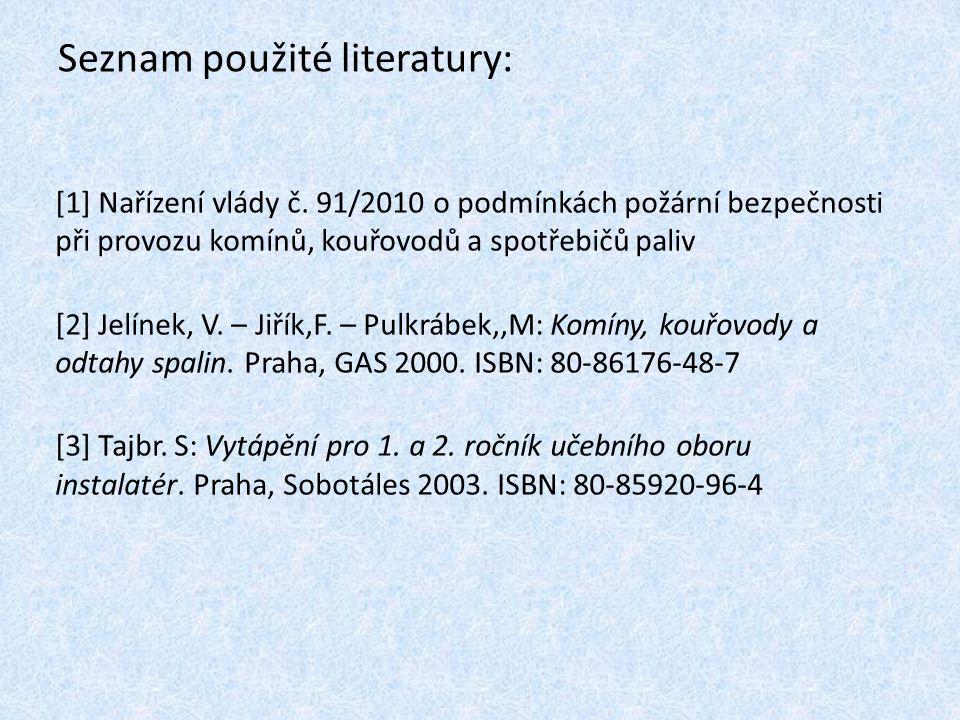 Seznam použité literatury: [1] Nařízení vlády č.