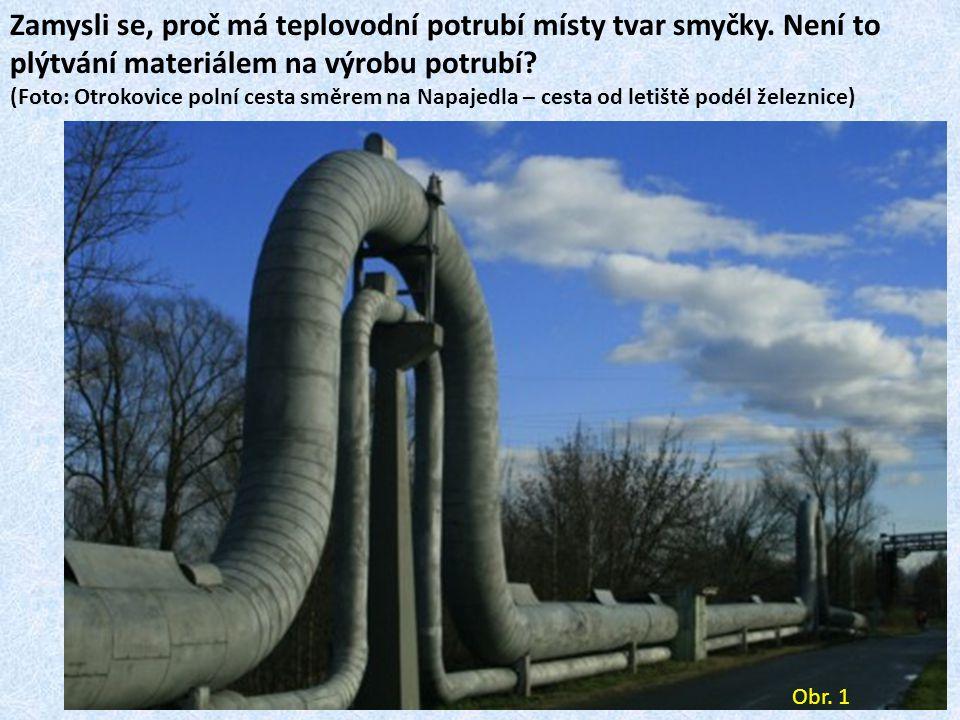 Proč teplovodní potrubí neleží na pevném podstavci, proč není k podstavci přivařeno.