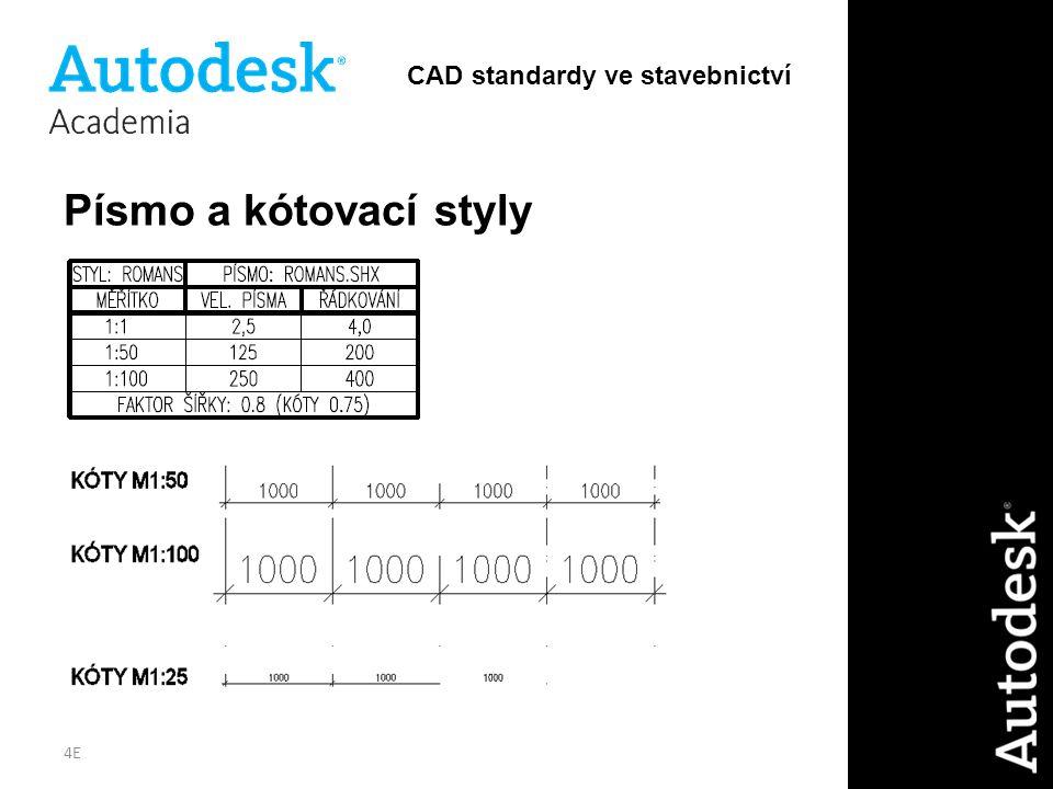4E Písmo a kótovací styly CAD standardy ve stavebnictví