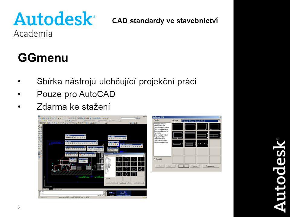 5 GGmenu Sbírka nástrojů ulehčující projekční práci Pouze pro AutoCAD Zdarma ke stažení CAD standardy ve stavebnictví