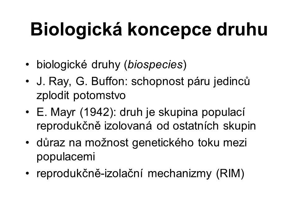 Biologická koncepce druhu biologické druhy (biospecies) J. Ray, G. Buffon: schopnost páru jedinců zplodit potomstvo E. Mayr (1942): druh je skupina po