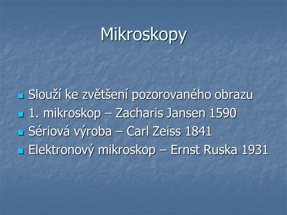 Mikroskopy Slouží ke zvětšení pozorovaného obrazu Slouží ke zvětšení pozorovaného obrazu 1.