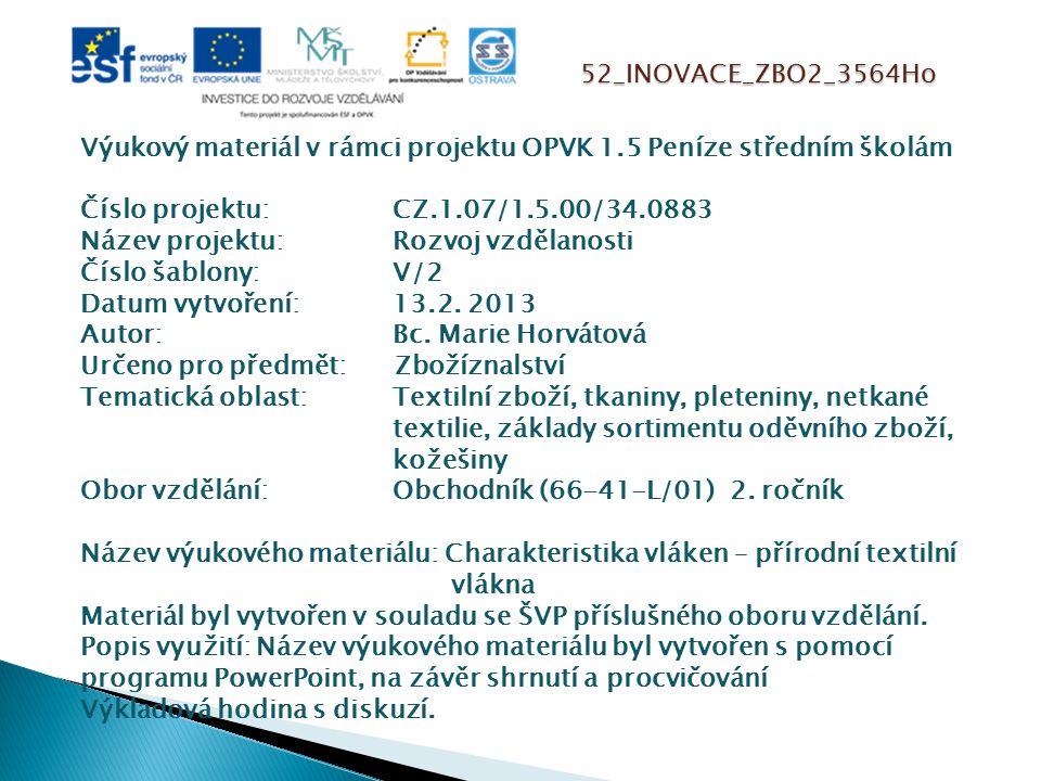52_INOVACE_ZBO2_3564Ho Výukový materiál v rámci projektu OPVK 1.5 Peníze středním školám Číslo projektu:CZ.1.07/1.5.00/34.0883 Název projektu:Rozvoj v