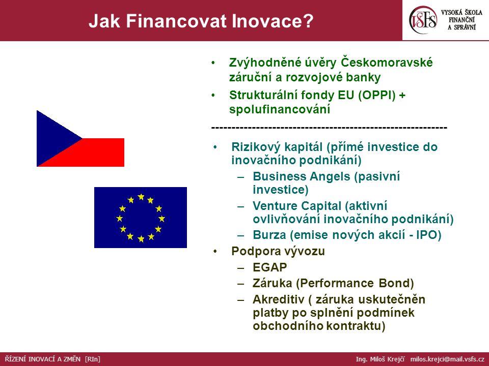 Zvýhodněné úvěry Českomoravské záruční a rozvojové banky Strukturální fondy EU (OPPI) + spolufinancování ---------------------------------------------