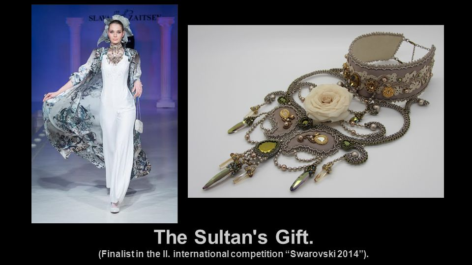 The Sultan s Gift. (Finalist in the II. international competition Swarovski 2014 ).