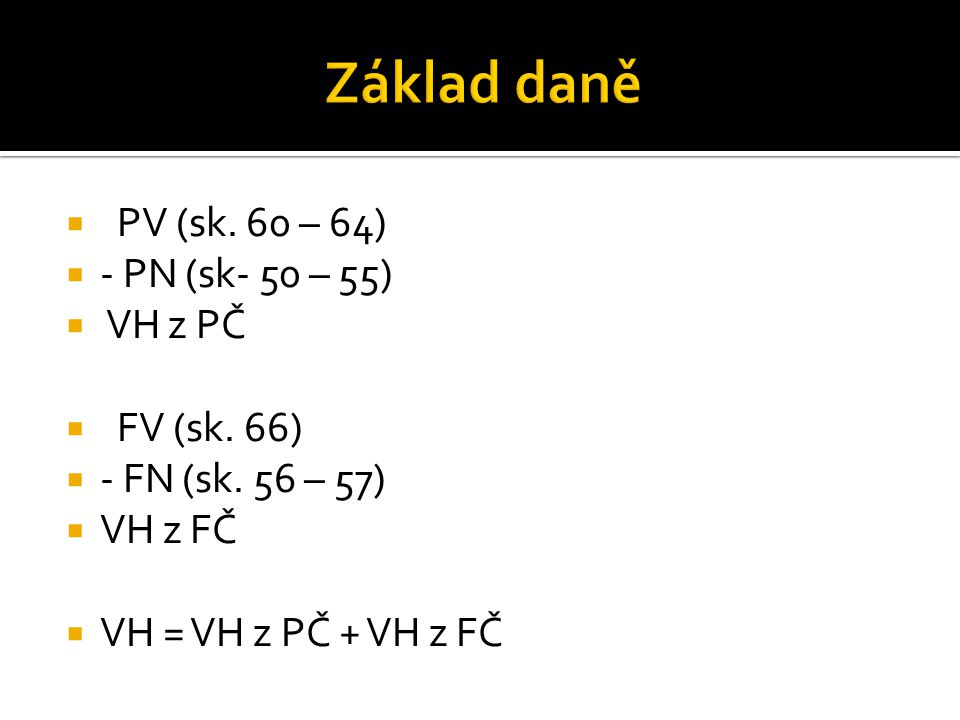  PV (sk. 60 – 64)  - PN (sk- 50 – 55)  VH z PČ  FV (sk.